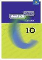 deutsch ideen 10. Arbeitsheft. Allgemeine Ausgabe