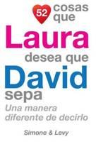 52 Cosas Que Laura Desea Que David Sepa