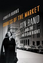 Goddess Of The Market : Ayn Rand And The American Right
