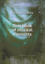Text Book of Musical Elements
