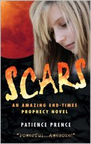 Scars: An Amazing End-Times Prophecy Novel ~ Top Rated ~ Thriller Christian Fiction ~ Compare to Left Behind