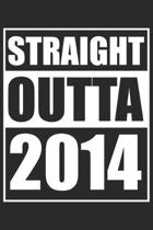 Straight Outta 2014: Journal blank lined - 120 pages in 6x9'' inches - Perfect for all persons which are born in 2014