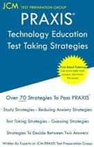 PRAXIS Technology Education - Test Taking Strategies: PRAXIS 5051 Exam - Free Online Tutoring - New 2020 Edition - The latest strategies to pass your