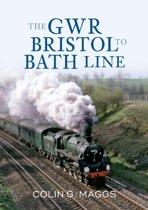 The GWR Bristol to Bath Line