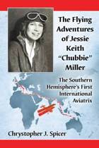 The Flying Adventures of Jessie Keith Chubbie Miller