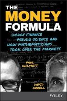 The Money Formula - Dodgy Finance, Pseudo Science, and How Mathematicians Took Over the Markets