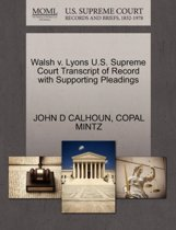 Walsh V. Lyons U.S. Supreme Court Transcript of Record with Supporting Pleadings