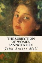 The Subjection of Women (annotated)