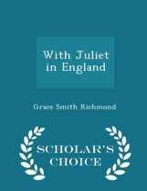 With Juliet in England - Scholar's Choice Edition