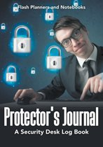 Protector's Journal - A Security Desk Log Book