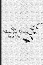 Go Where Your Dreams Take You