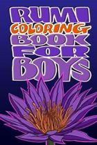 Rumi Coloring Book for Boys: Powerful poems to inspire inner peace, gratitude, fulfilment, success and a happy life!