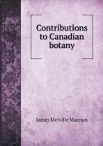 Contributions to Canadian Botany