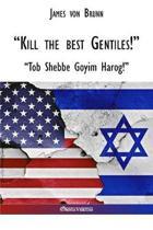 Kill the Best Gentiles!