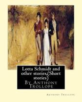 Lotta Schmidt and Other Stories, by Anthony Trollope (Short Stories)