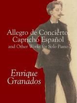 Allegro De Concierto, Capricho Espanol and Other Works for Solo Piano
