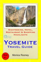 Yosemite National Park, California Travel Guide - Sightseeing, Hotel, Restaurant & Shopping Highlights (Illustrated)