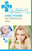 Her Motherhood Wish (Mills & Boon Medical) (The Most Precious Bundle of All, Book 1)