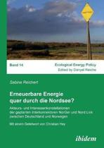 Erneuerbare Energie quer durch die Nordsee?. Akteurs- und Interessenkonstellationen der geplanten Interkonnektoren NorGer und Nord.Link zwischen Deutschland und Norwegen