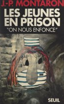 Les jeunes en prison : on nous enfonce