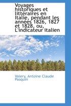 Voyages Historiques Et Litt Raires En Italie, Pendant Les Ann Es 1826, 1827 Et 1828, Ou, L'Indicateu