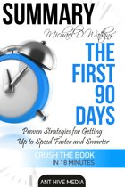 Michael D Watkin's The First 90 Days: Proven Strategies for Getting Up to Speed Faster and Smarter Summary
