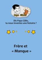 Papa Câlin - 026 - Frère et ''Manque''