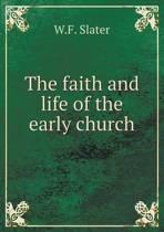 The Faith and Life of the Early Church