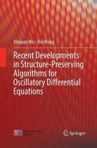 Recent Developments in Structure-Preserving Algorithms for Oscillatory Differential Equations
