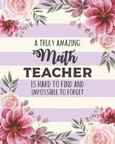A Truly Amazing Math Teacher Is Hard To Find And Impossible To Forget