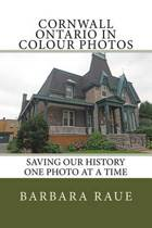 Cornwall Ontario in Colour Photos