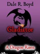 A Dragon Rises: Gladiator