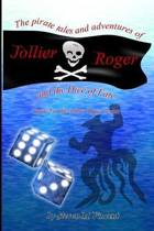 The Pirate Tales and Adventures of Jollier Roger, and the Dice of Fate