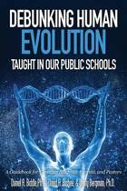 Debunking Human Evolution Taught in Our Public Schools