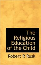 The Religious Education of the Child