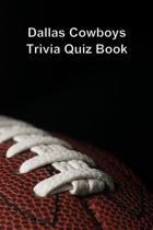 Dallas Cowboys Trivia Quiz Book