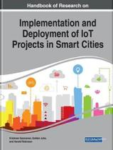 Handbook of Research on Implementation and Deployment of IoT Projects in Smart Cities
