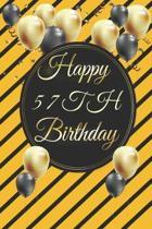 Happy 57th Birthday: 57th Birthday Gift / Journal / Notebook / Diary / Unique Greeting & Birthday Card Alternative