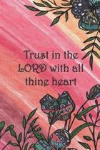 Trust in the LORD with all thine heart: College ruled, lined paper