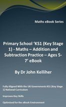"""Primary School """"KS1 (Key Stage 1) - Maths – Addition and Subtraction Practice – Ages 5-7' eBook"""