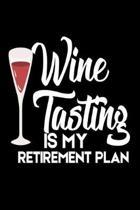 Wine Tasting Is My Retirement Plan