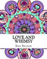 Love and Whimsy