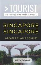 Greater Than a Tourist- Singapore Singapore