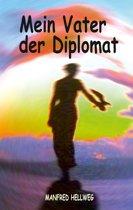 Mein Vater der Diplomat