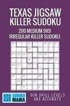Texas Jigsaw Killer Sudoku: 200 Medium 9x9 Irregular Killer Sudoku