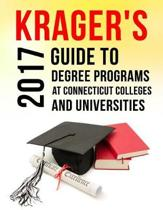 Krager's Guide to Degree Programs at Connecticut Colleges & Universities (2017)