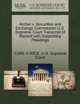 Archer V. Securities and Exchange Commission U.S. Supreme Court Transcript of Record with Supporting Pleadings