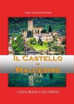 Il Castello di Malcesine. Guida pratica illustrata