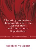 Allocating International Responsibility Between Member States and International Organisations