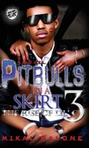 Pitbulls in a Skirt 3 (the Cartel Publications Presents)